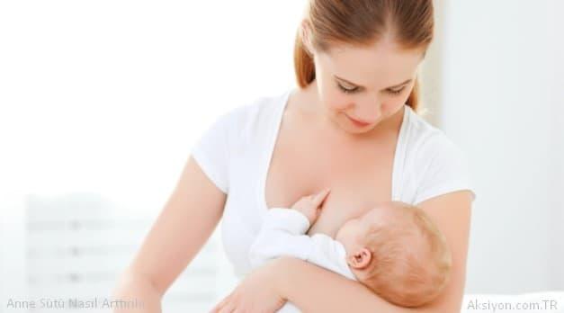 Anne Sütü Nasıl Arttırılır ? Anne Sütü Artırmanın 8 yolu