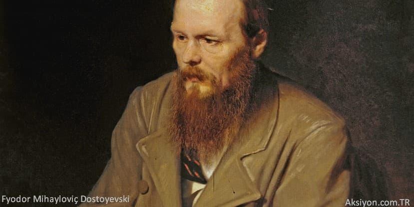 Fyodor Mihayloviç Dostoyevski Kimdir? Dostoyevski'nin Hayat Hikayesi
